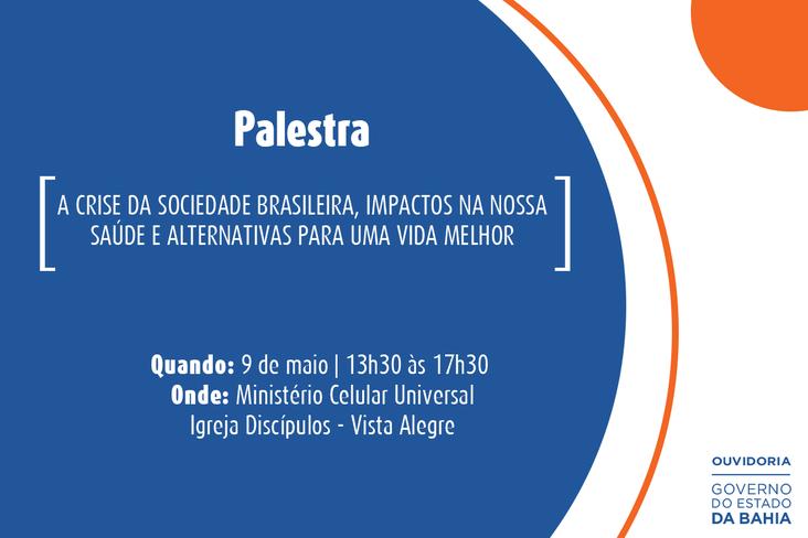 Palestra A crise da sociedade brasileira, seus impactos na nossa saúde e alternativas para uma vida melhor
