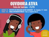 Feira de Santana recebe projeto Ouvidoria Ativa nesta quinta-feira (25)